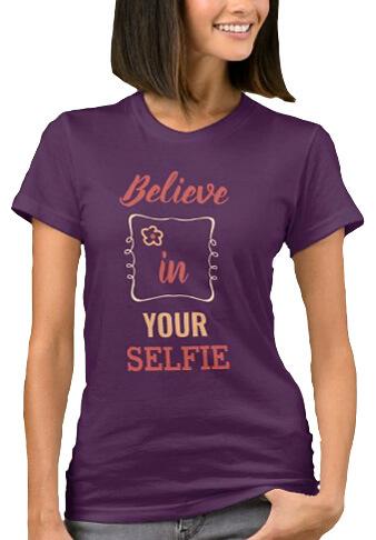 Believe In Your Selfie Typography T-Shirt