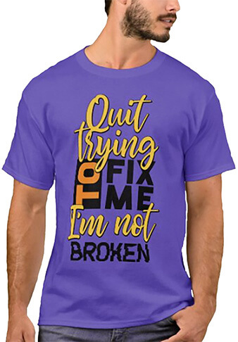 Quit Trying To Change Me Men's Funny T-Shirt