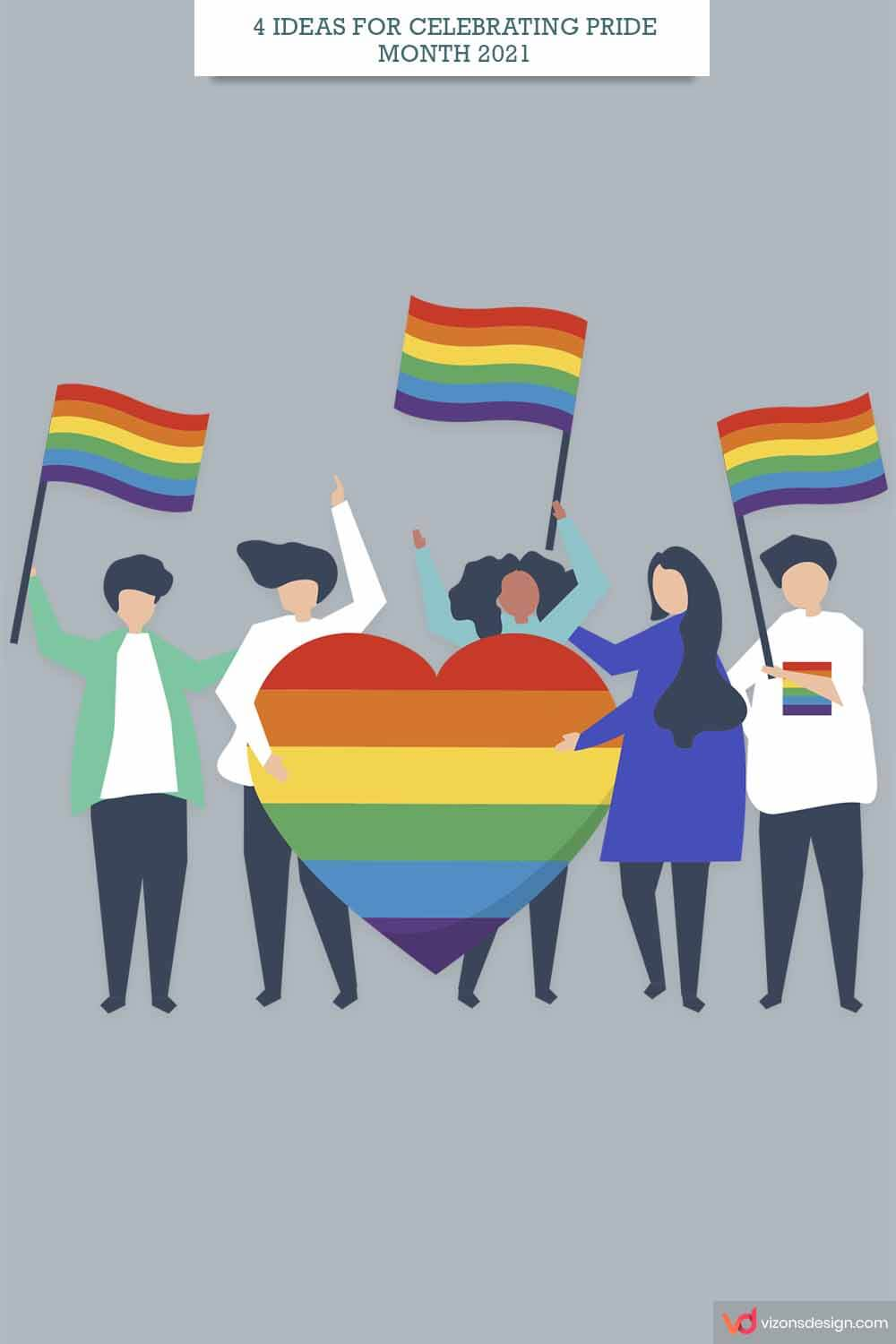4 Ideas For Celebrating Pride Month 2021